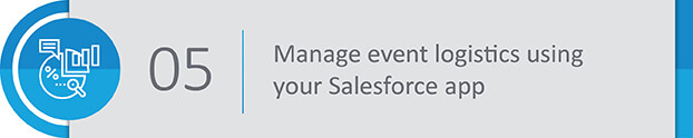 Step 5: Use your Salesforce event management app to juggle all the logistics of your event.